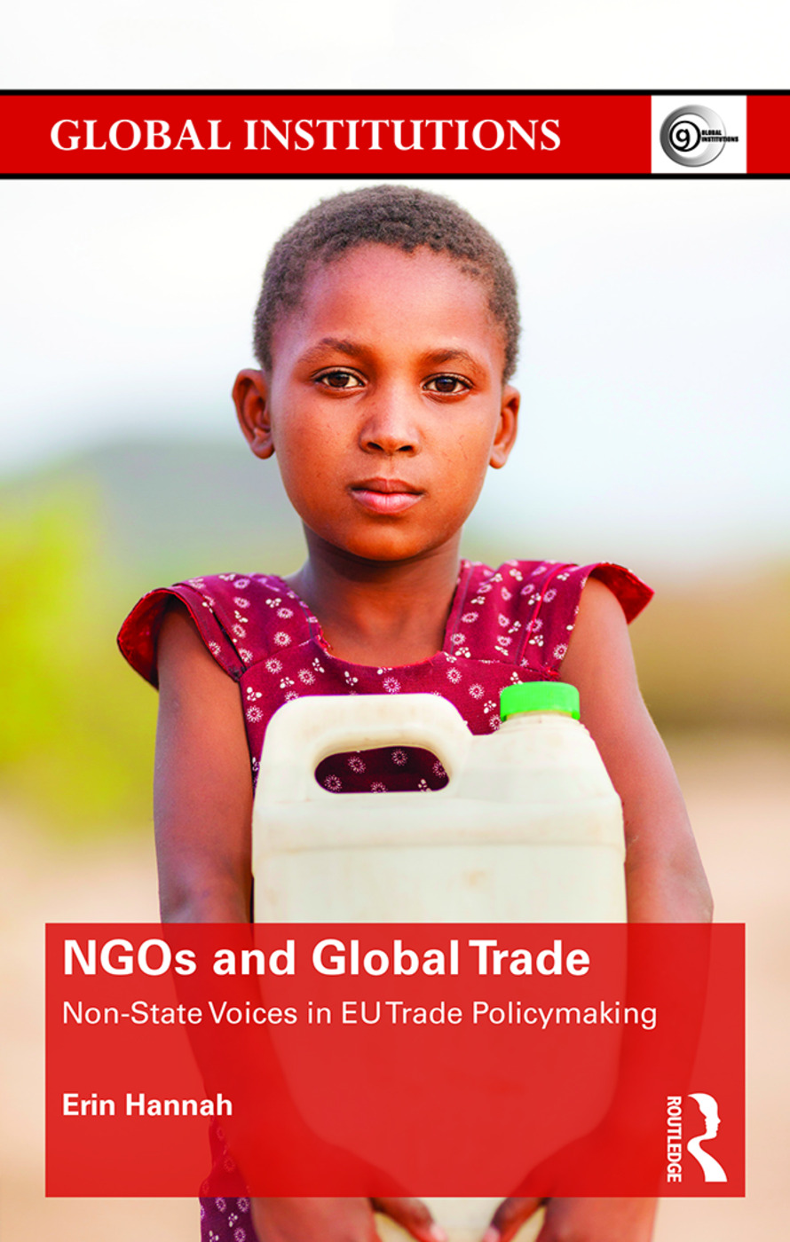 NGOs and Global Trade: Non-state voices in EU trade policymaking book cover