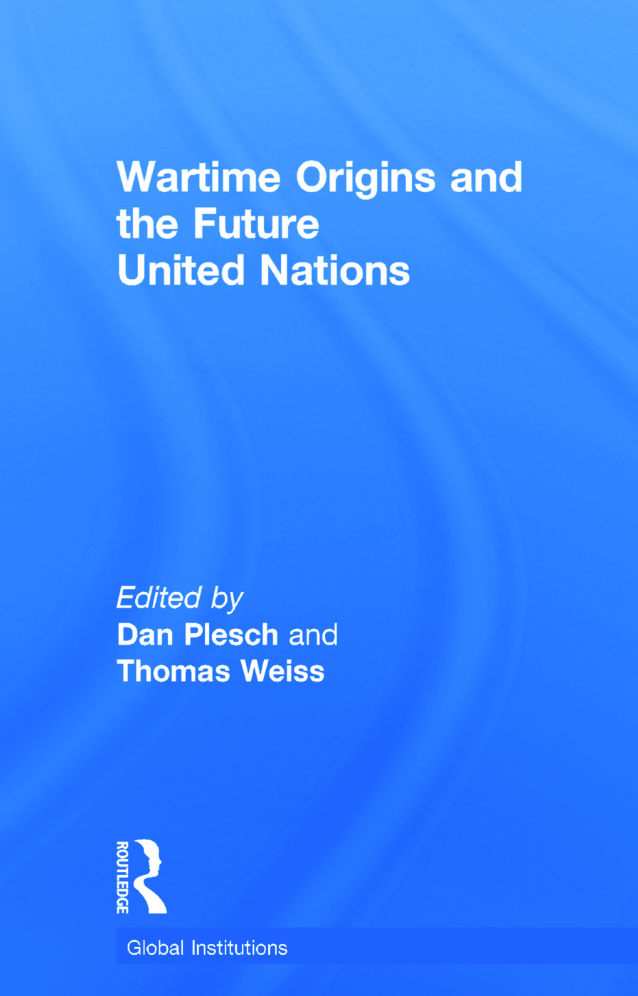 Wartime Origins and the Future United Nations: 1st Edition (Hardback) book cover
