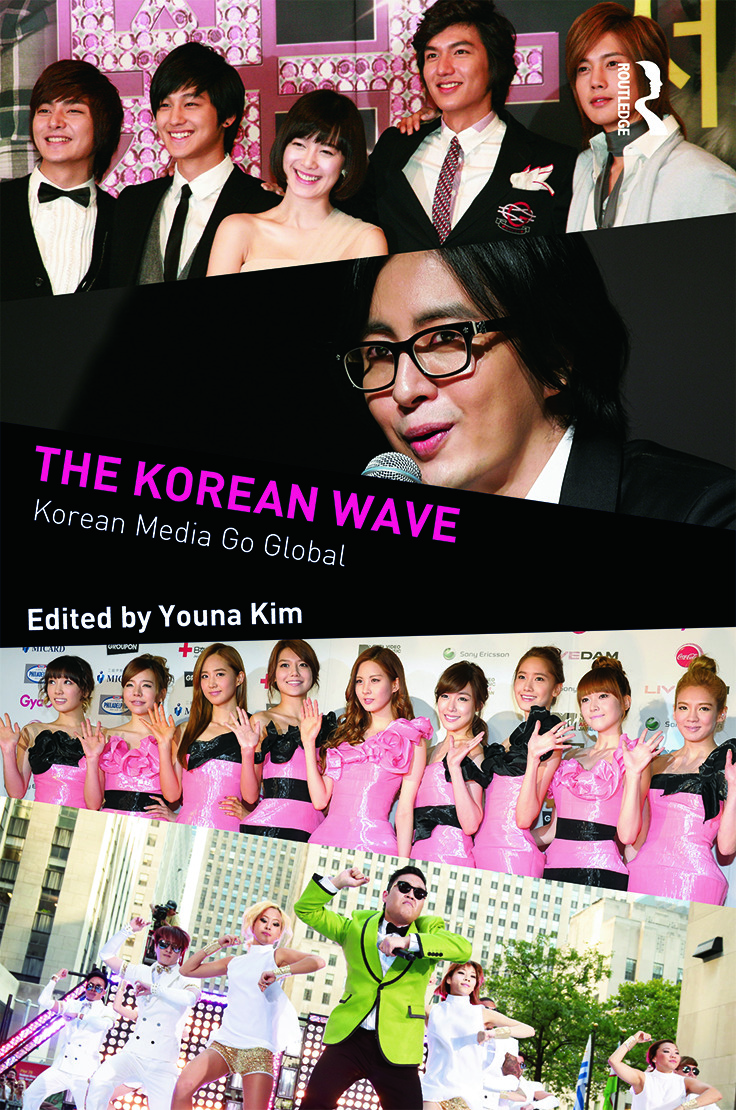The Korean Wave: Korean Media Go Global, 1st Edition (Paperback) book cover
