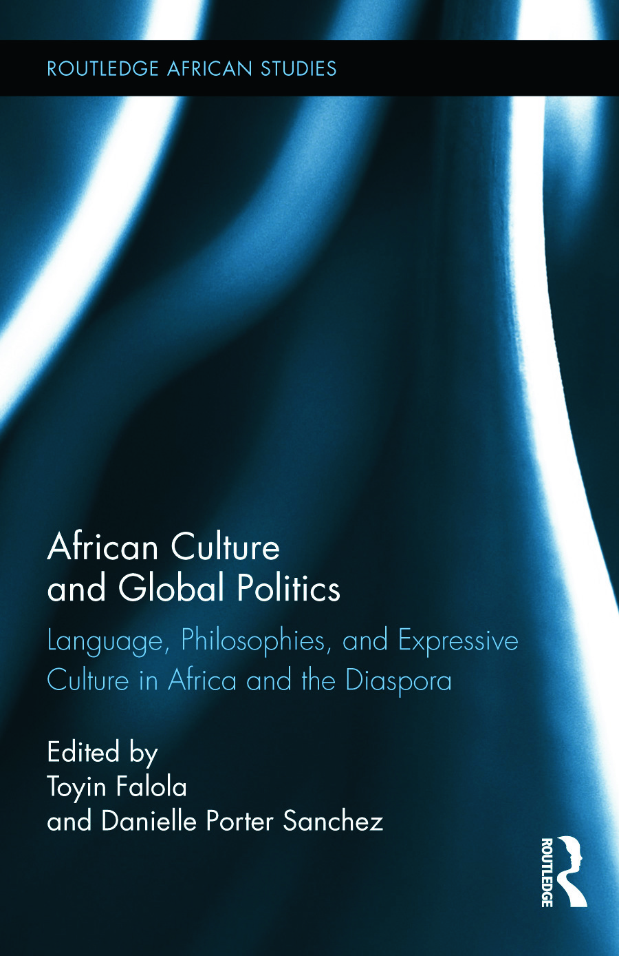 African Culture and Global Politics: Language, Philosophies, and Expressive Culture in Africa and the Diaspora book cover