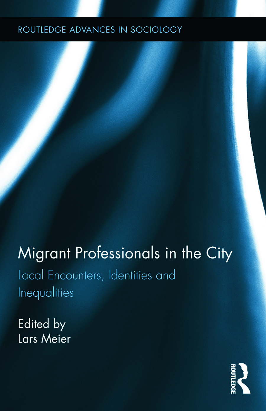 Migrant Professionals in the City: Local Encounters, Identities and Inequalities (Hardback) book cover