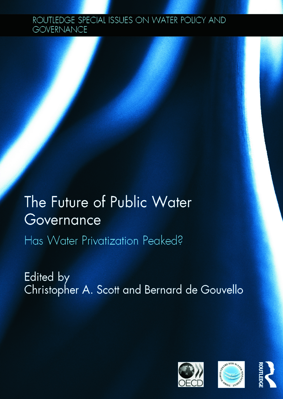 The Future of Public Water Governance: Has Water Privatization Peaked?, 1st Edition (Hardback) book cover