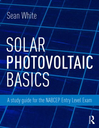 Solar Photovoltaic Basics: A Study Guide for the NABCEP Entry Level Exam (Paperback) book cover