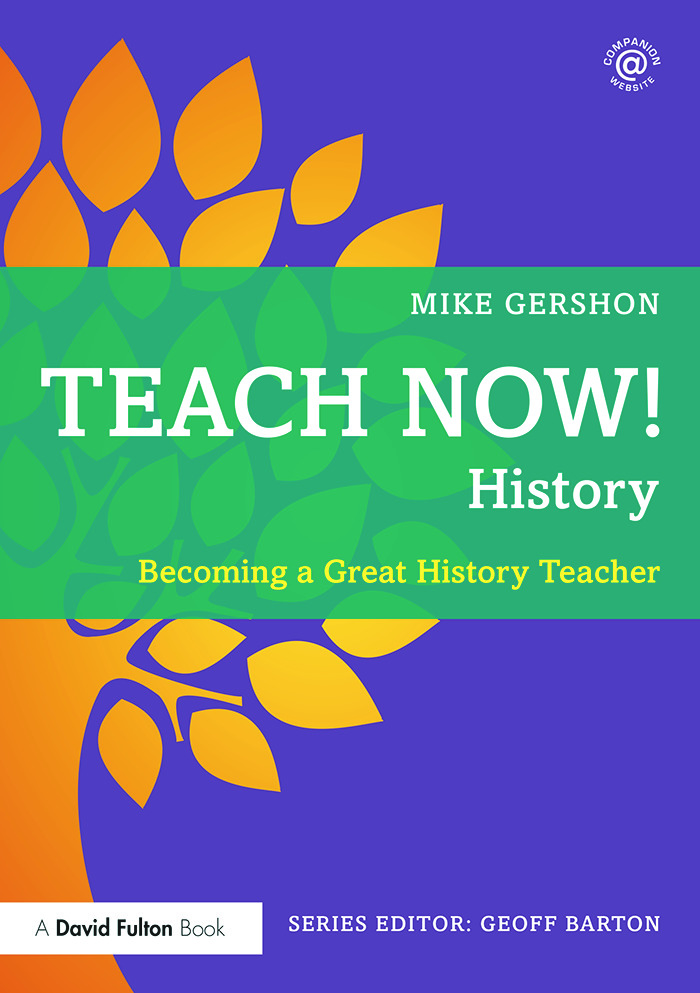 Teach Now! History: Becoming a Great History Teacher, 1st Edition (Paperback) book cover