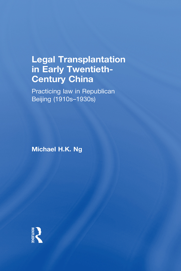 Legal Transplantation in Early Twentieth-Century China: Practicing law in Republican Beijing (1910s-1930s), 1st Edition (Hardback) book cover