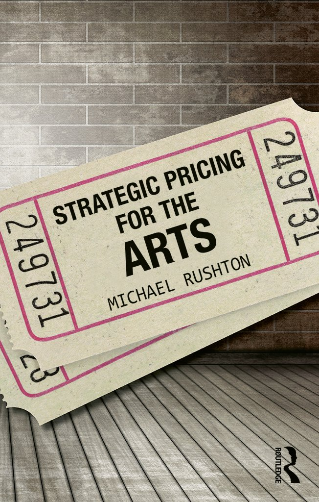 Strategic Pricing for the Arts: 1st Edition (Paperback) book cover