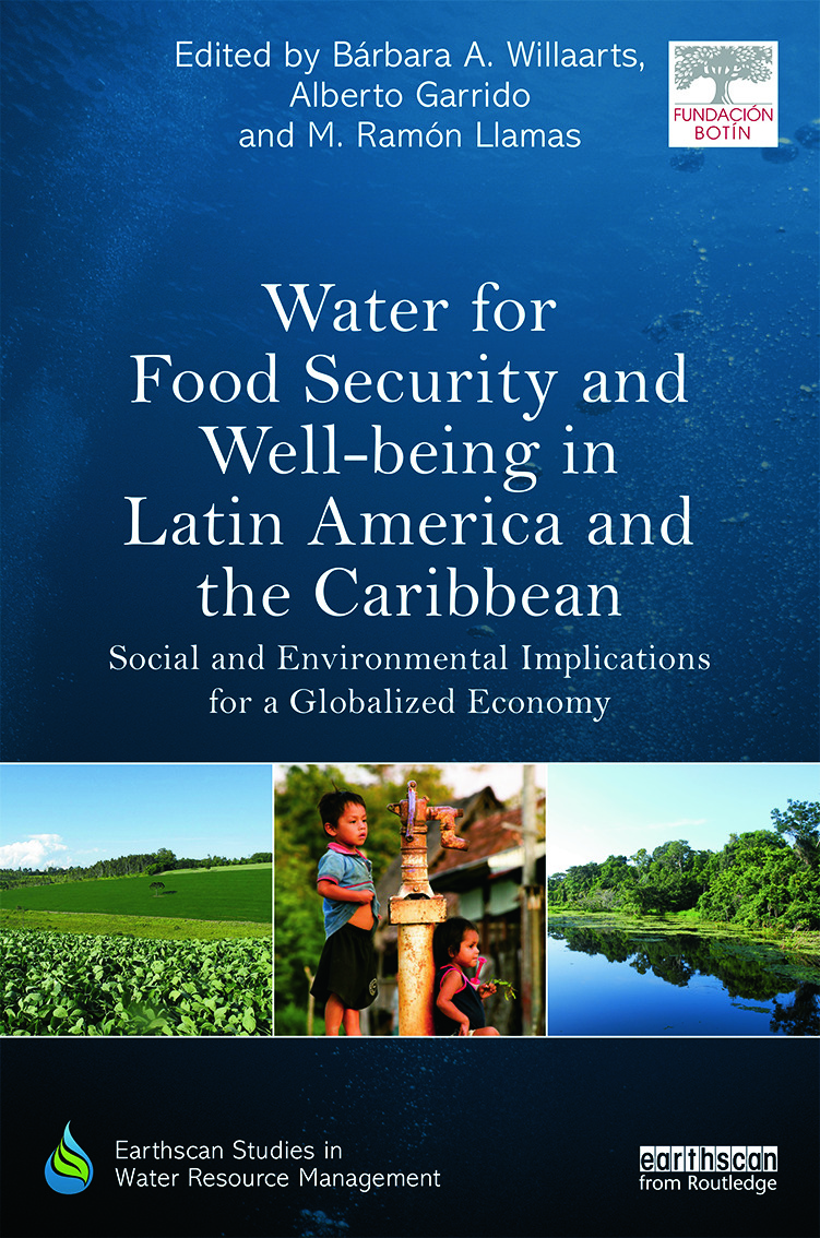 Water for Food Security and Well-being in Latin America and the Caribbean: Social and Environmental Implications for a Globalized Economy book cover