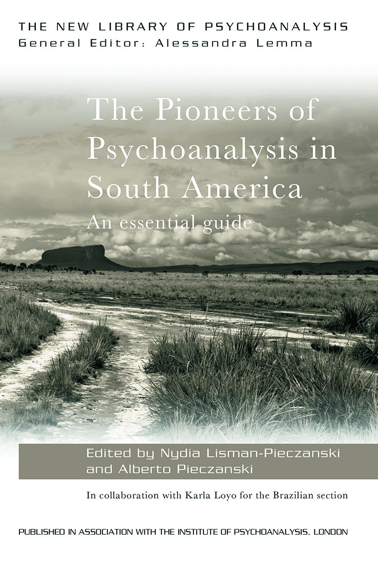 The Pioneers of Psychoanalysis in South America: An essential guide (Paperback) book cover