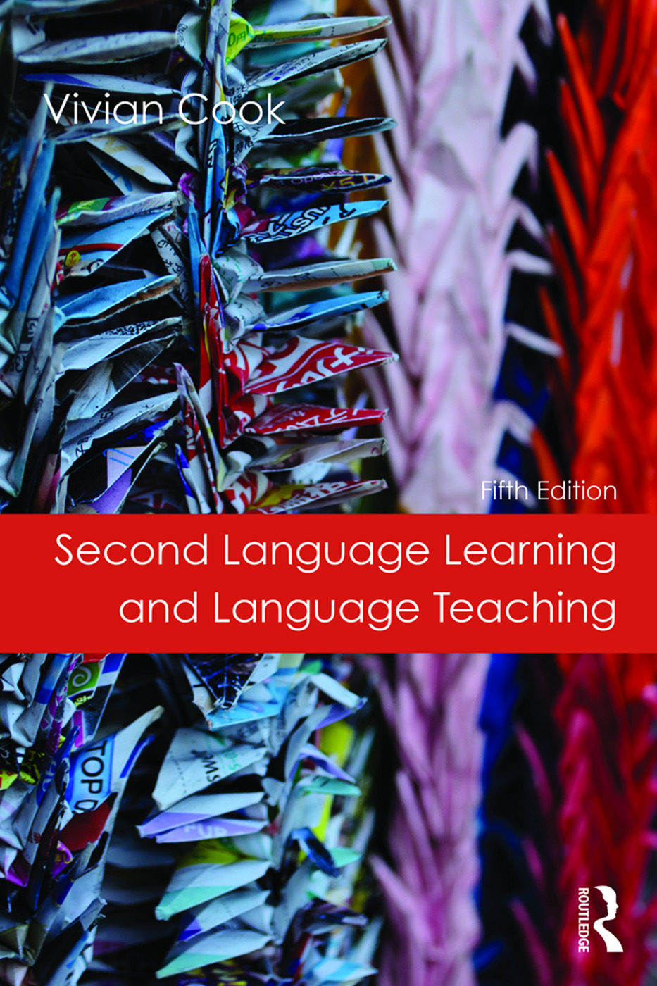 Second Language Learning and Language Teaching: Fifth Edition, 5th Edition (Paperback) book cover