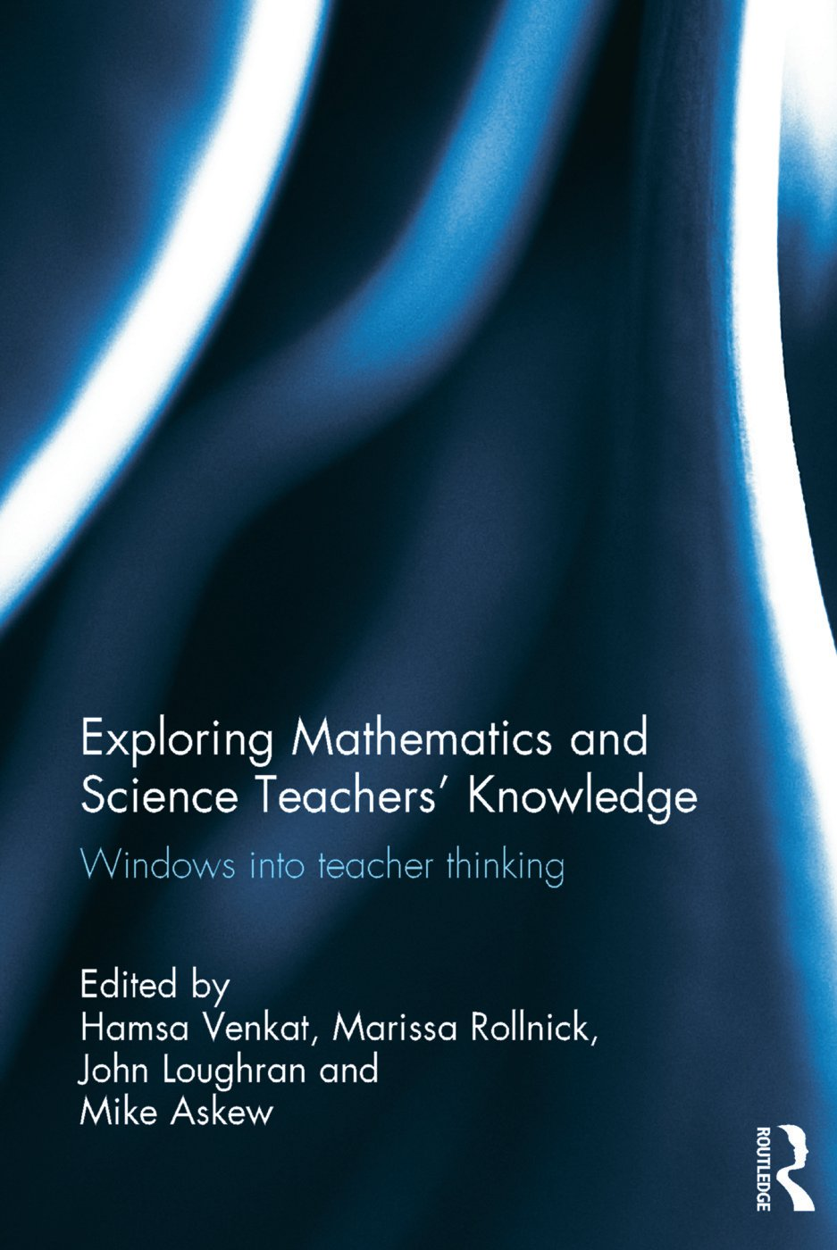 Exploring Mathematics and Science Teachers' Knowledge: Windows into teacher thinking book cover