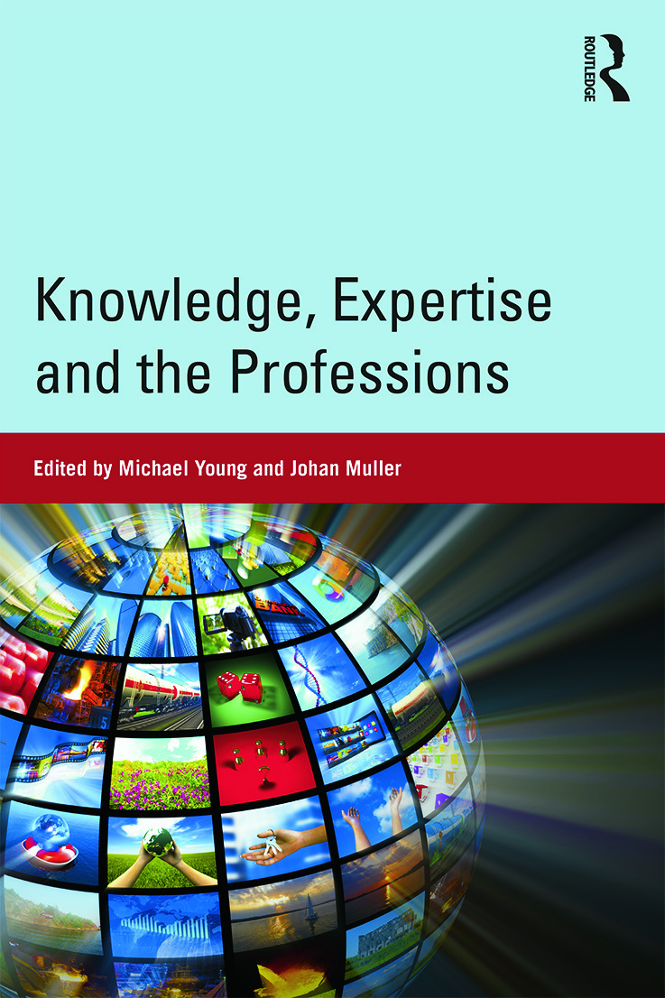 Knowledge, Expertise and the Professions: 1st Edition (Paperback) book cover