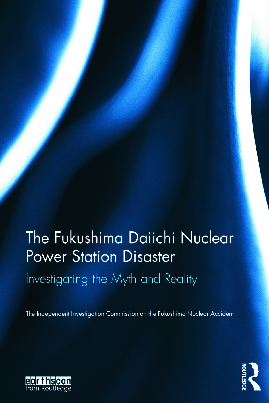 The Fukushima Daiichi Nuclear Power Station Disaster: Investigating the Myth and Reality book cover