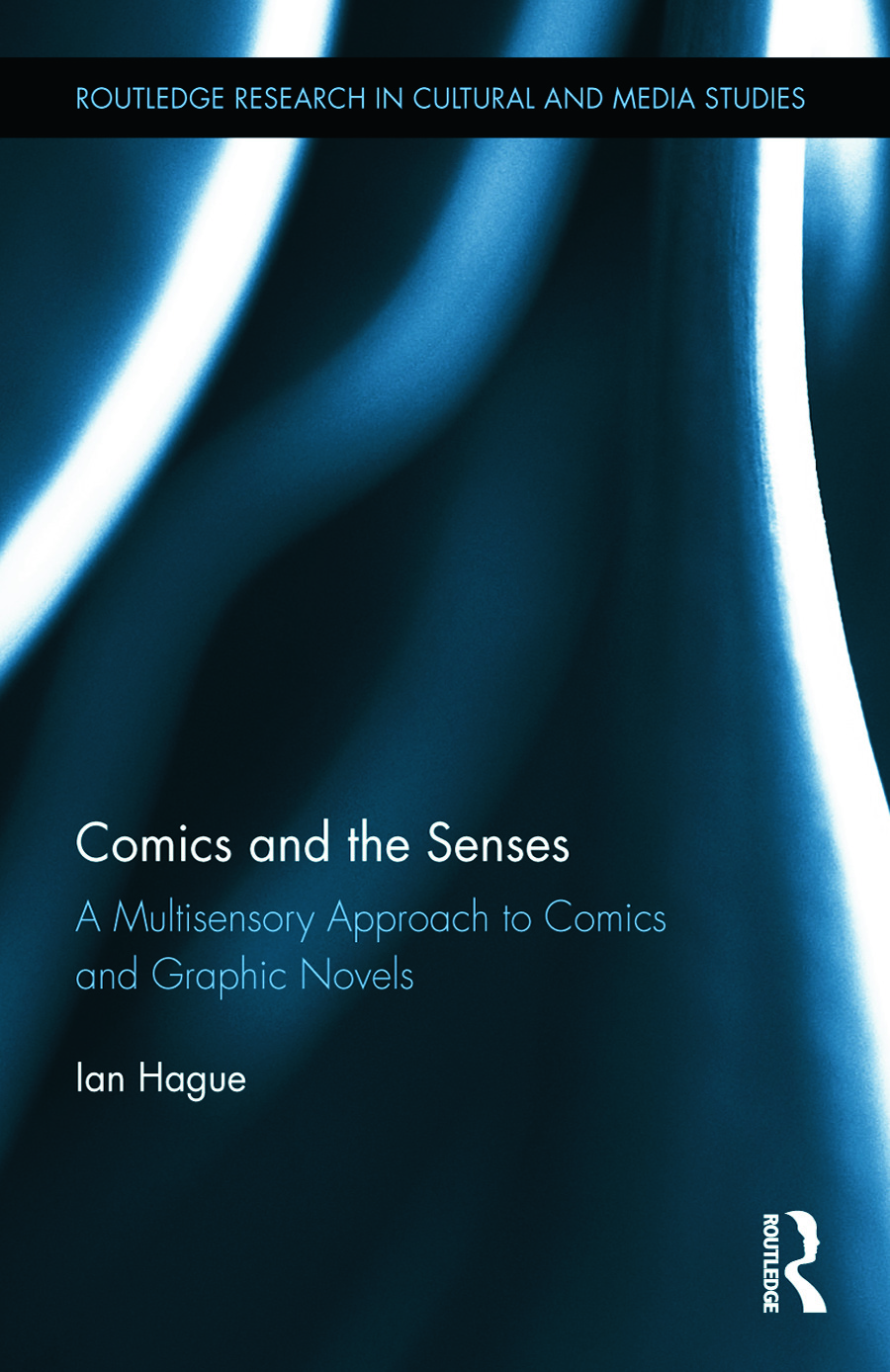 Comics and the Senses: A Multisensory Approach to Comics and Graphic Novels, 1st Edition (Hardback) book cover