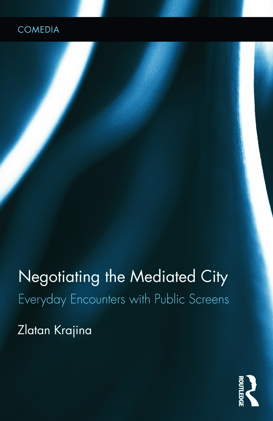 Negotiating the Mediated City: Everyday Encounters with Public Screens (Hardback) book cover