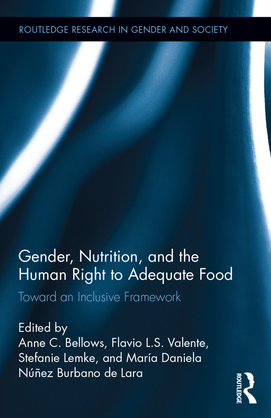 Gender, Nutrition, and the Human Right to Adequate Food: Toward an Inclusive Framework (Hardback) book cover