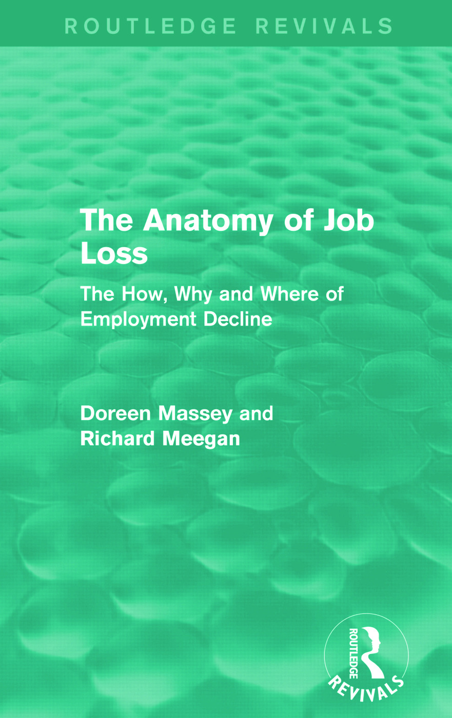 The Anatomy of Job Loss (Routledge Revivals): The how, why and where of employment decline, 1st Edition (Paperback) book cover