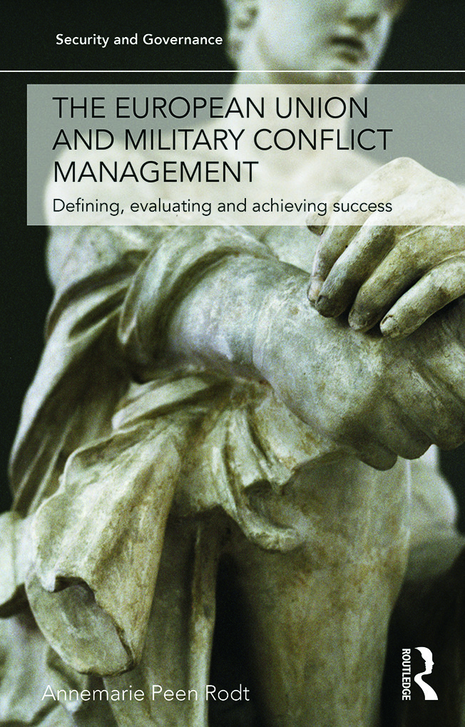 The European Union and Military Conflict Management: Defining, evaluating and achieving success book cover
