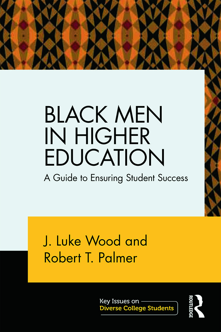 Black Men in Higher Education: A Guide to Ensuring Student Success, 1st Edition (Paperback) book cover