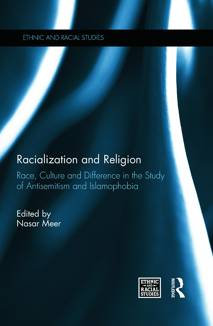 Racialization and Religion: Race, Culture and Difference in the Study of Antisemitism and Islamophobia (Hardback) book cover