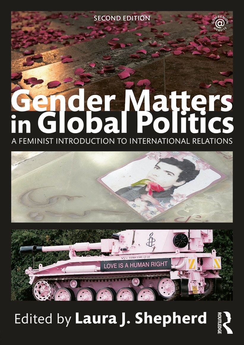 Gender Matters in Global Politics: A Feminist Introduction to International Relations book cover