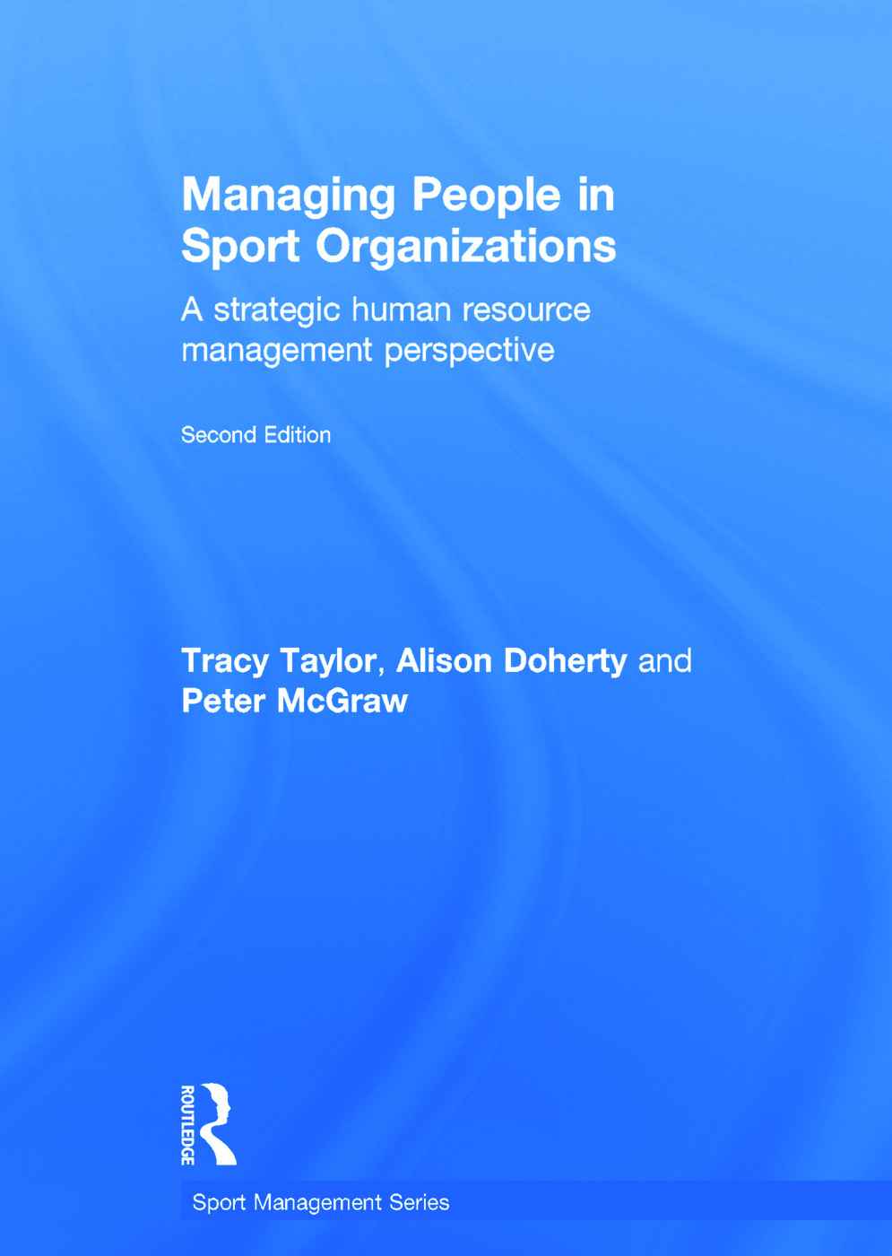 Managing People in Sport Organizations: A Strategic Human Resource Management Perspective book cover