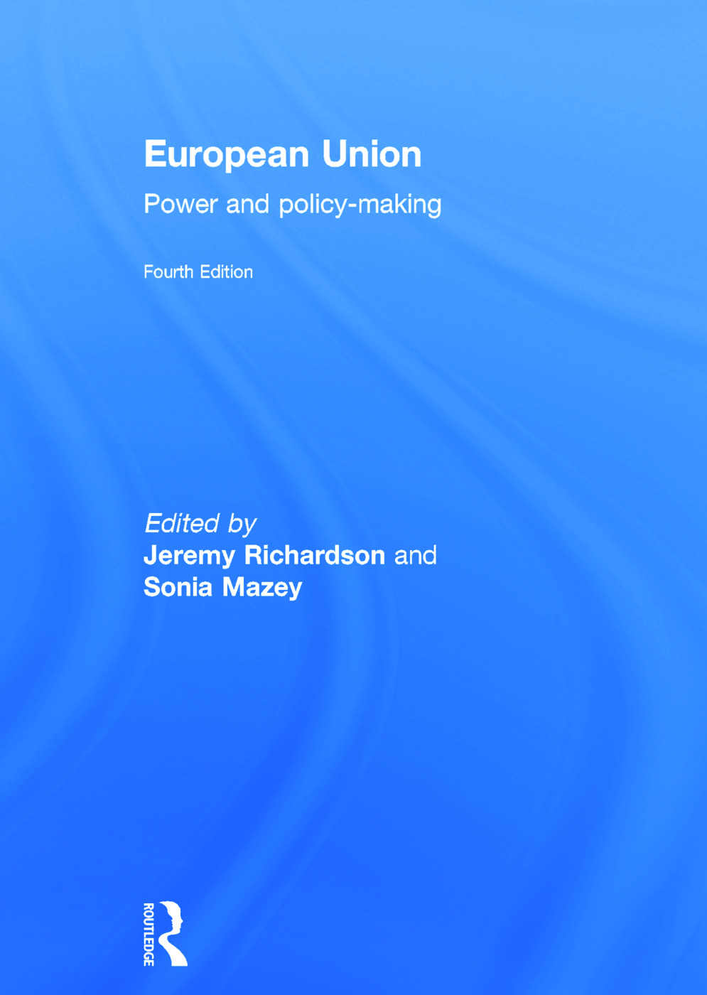 European Union: Power and policy-making, 4th Edition (Hardback) book cover