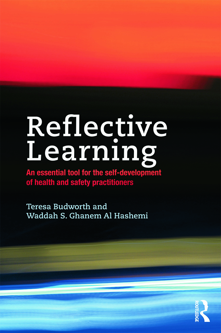 Reflective Learning: An essential tool for the self-development of health and safety practitioners book cover