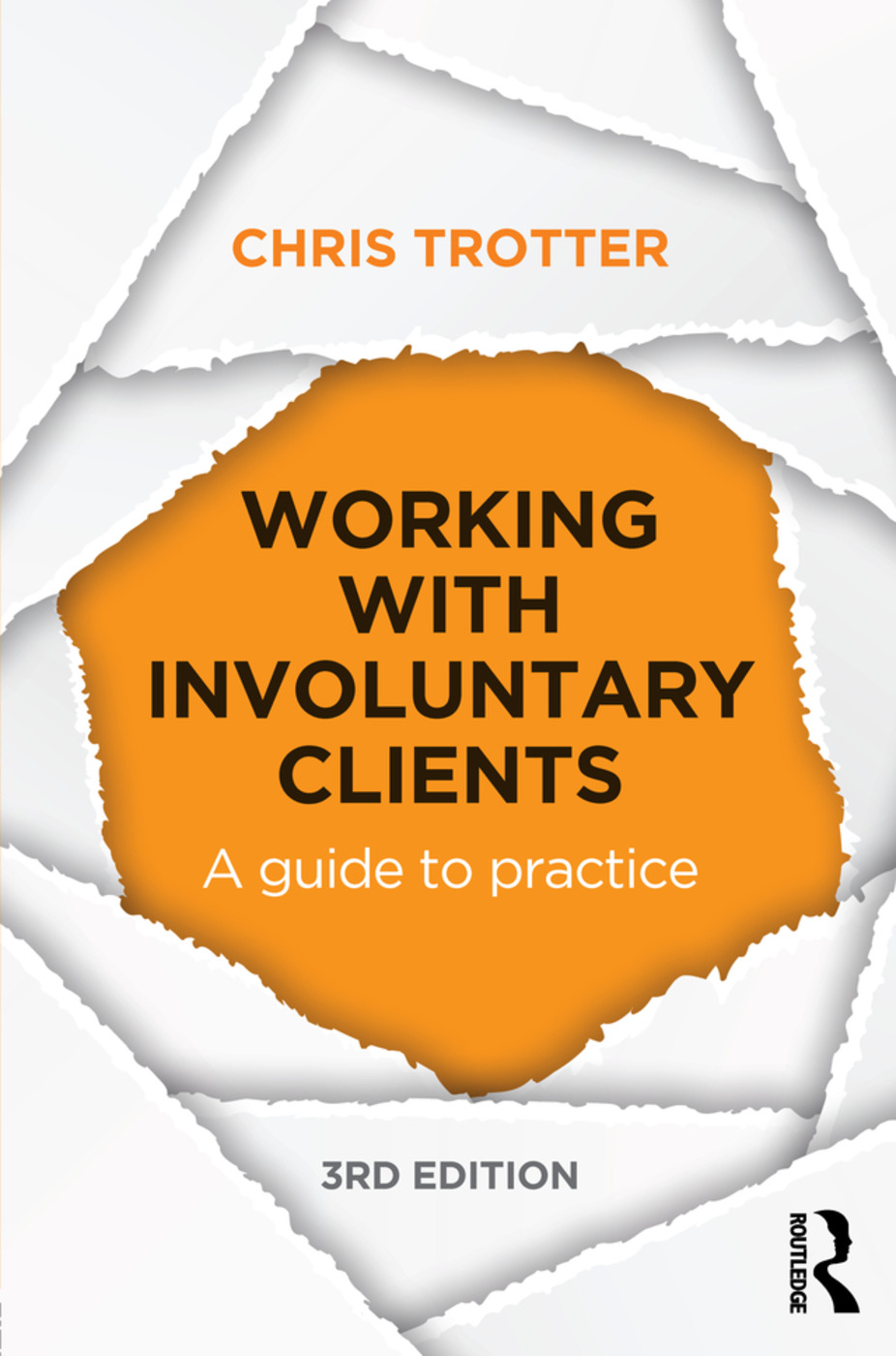 Working with Involuntary Clients: A Guide to Practice, 3rd Edition (Hardback) book cover