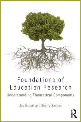 Foundations of Education Research: Understanding Theoretical Components (Paperback) book cover