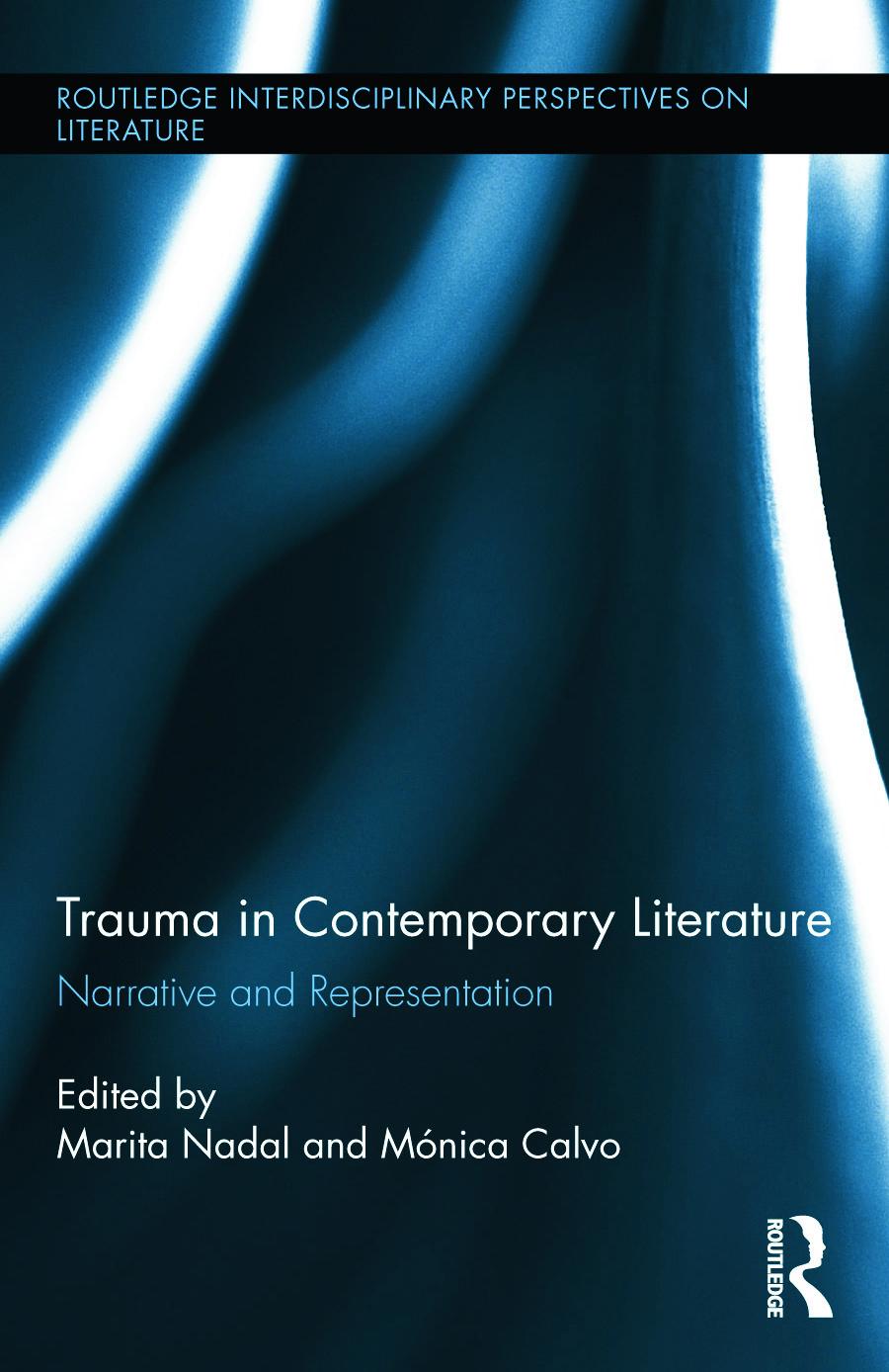 Trauma in Contemporary Literature: Narrative and Representation, 1st Edition (Hardback) book cover