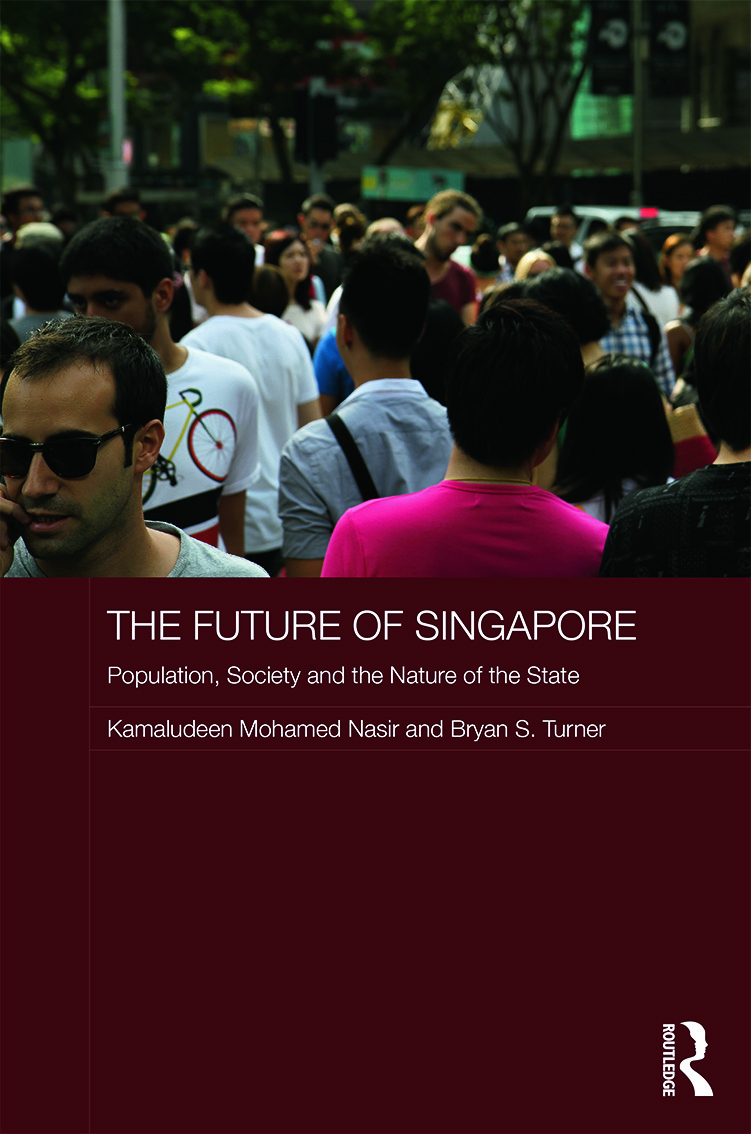 The Future of Singapore: Population, Society and the Nature of the State (Hardback) book cover