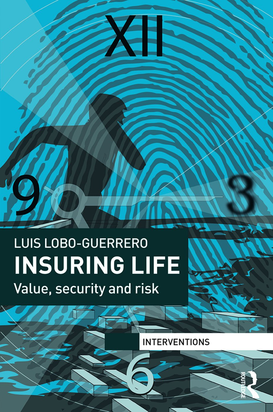Insuring Life: Value, Security and Risk (Hardback) book cover