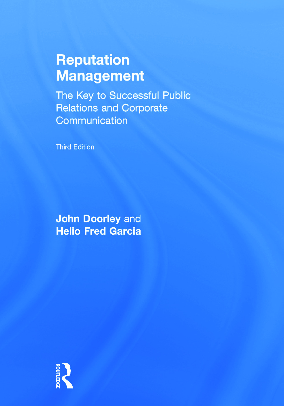 Reputation Management: The Key to Successful Public Relations and Corporate Communication book cover