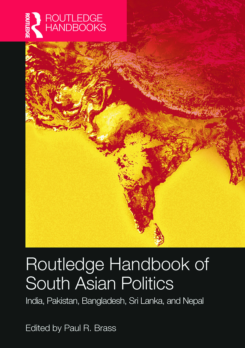 Routledge Handbook of South Asian Politics: India, Pakistan, Bangladesh, Sri Lanka, and Nepal, 1st Edition (Paperback) book cover
