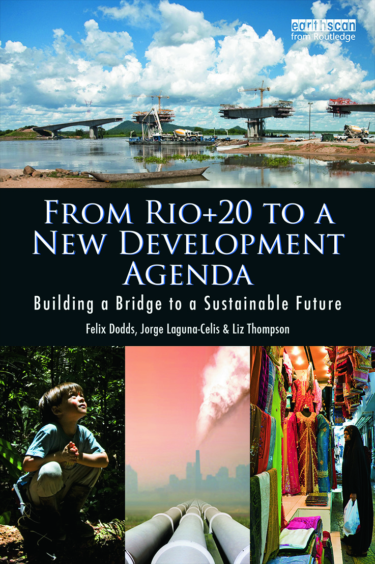 From Rio+20 to a New Development Agenda: Building a Bridge to a Sustainable Future book cover