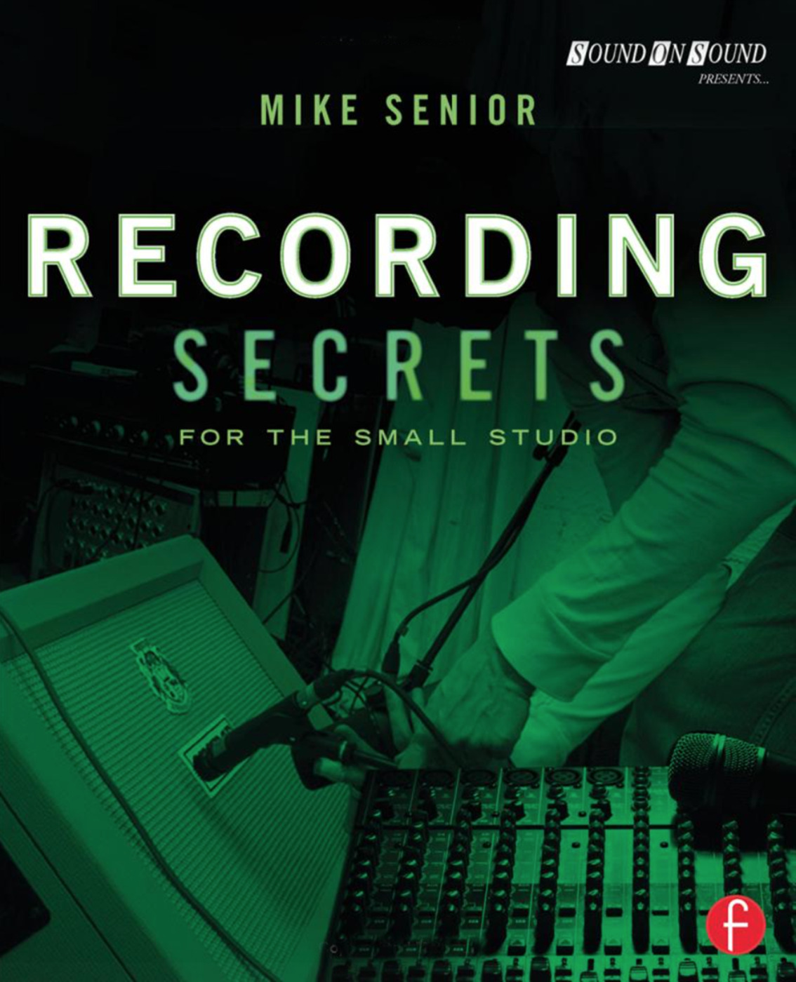 Recording Secrets for the Small Studio: 1st Edition (Paperback) book cover