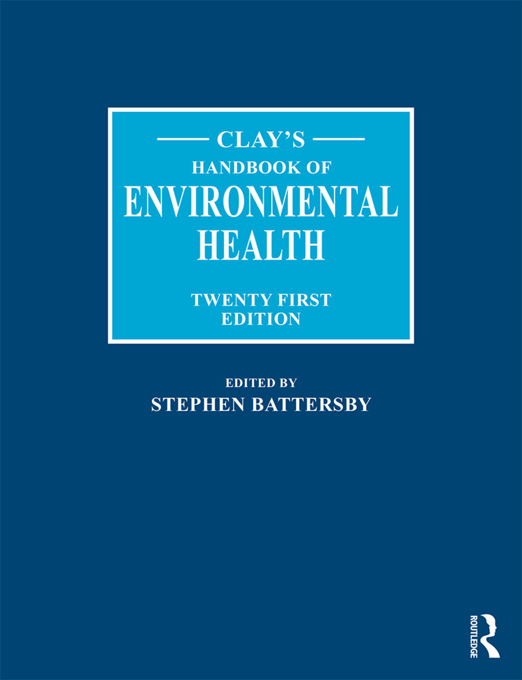 Clay's Handbook of Environmental Health: 21st Edition (Hardback) book cover