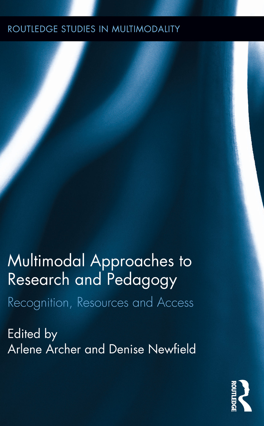 Multimodal Approaches to Research and Pedagogy: Recognition, Resources, and Access (Hardback) book cover