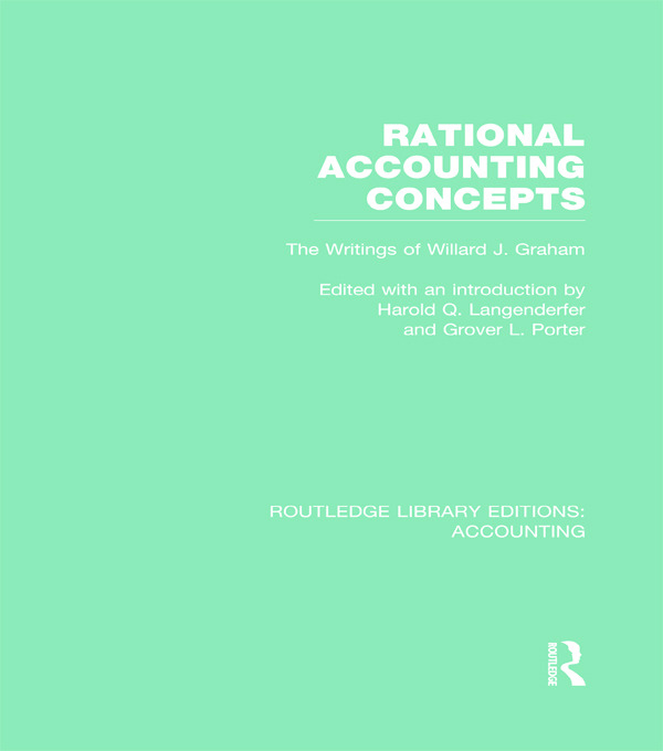 Rational Accounting Concepts (RLE Accounting): The Writings of Willard J. Graham (Hardback) book cover