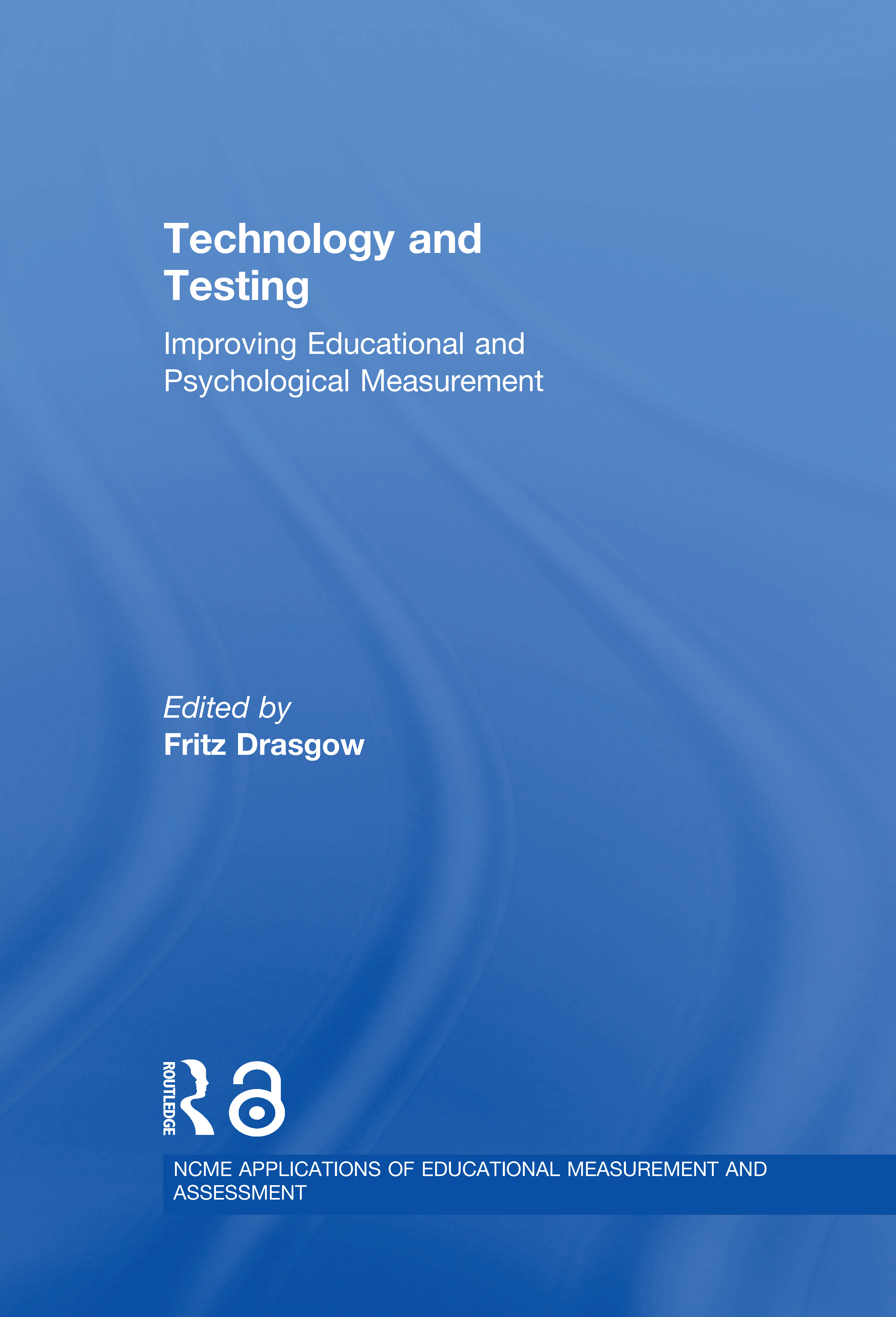 Technology and Testing: Improving Educational and Psychological Measurement book cover