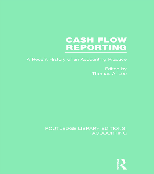 Cash Flow Reporting (RLE Accounting): A Recent History of an Accounting Practice (Hardback) book cover