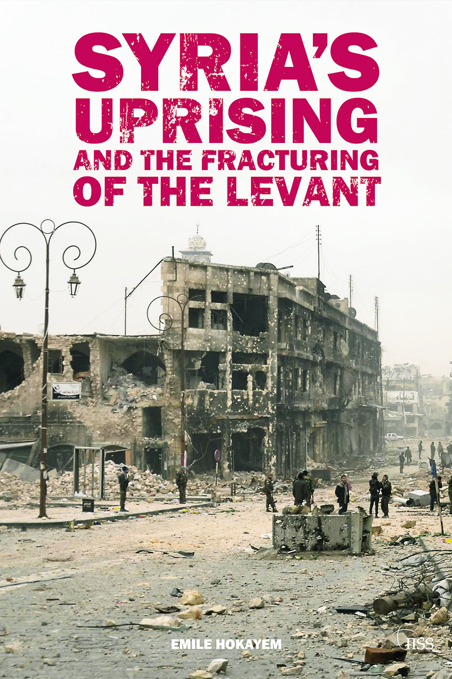 Syria's Uprising and the Fracturing of the Levant book cover