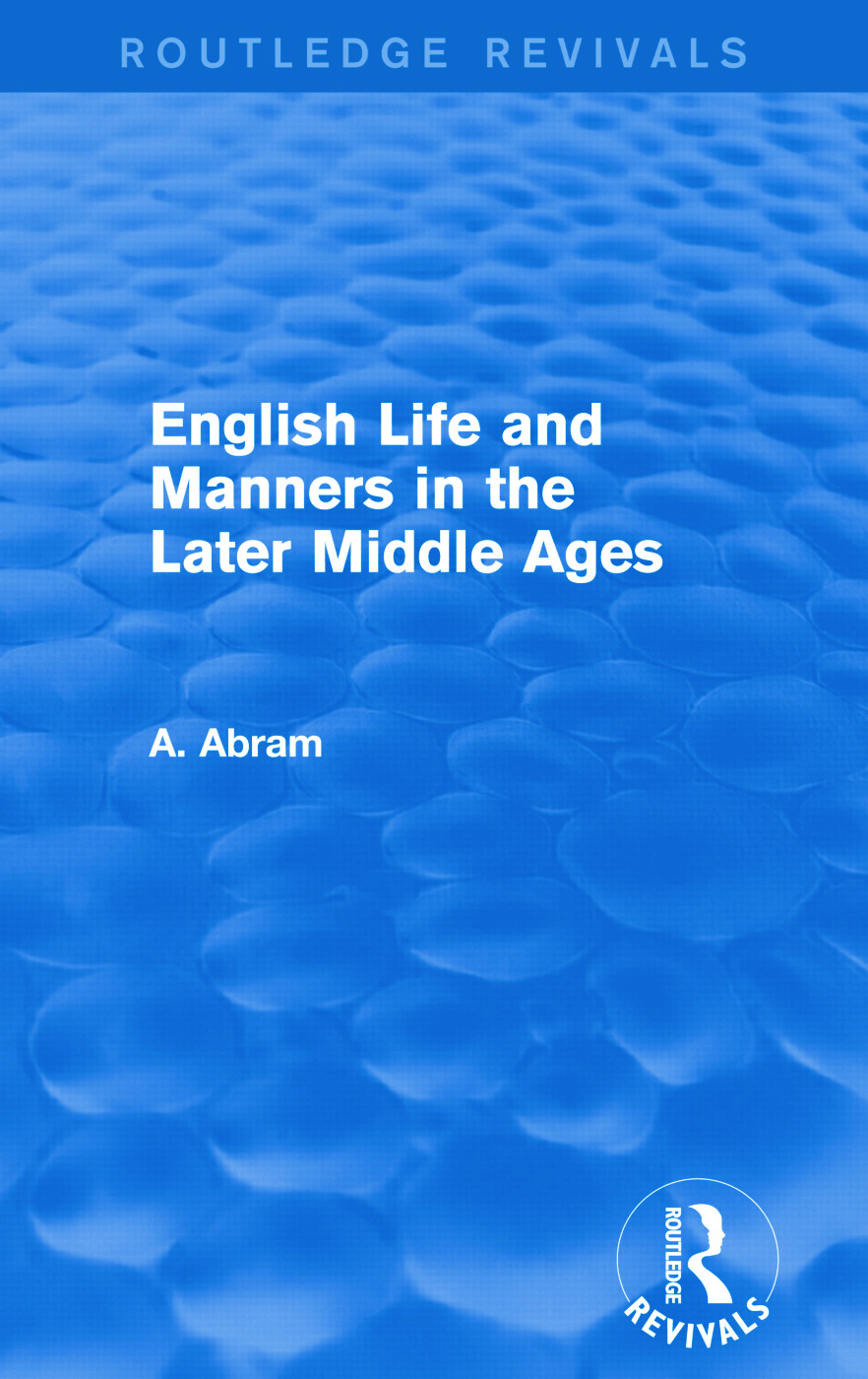 English Life and Manners in the Later Middle Ages (Routledge Revivals): 1st Edition (Paperback) book cover