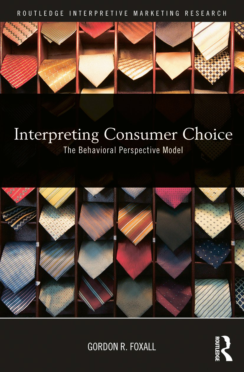Interpreting Consumer Choice: The Behavioural Perspective Model book cover