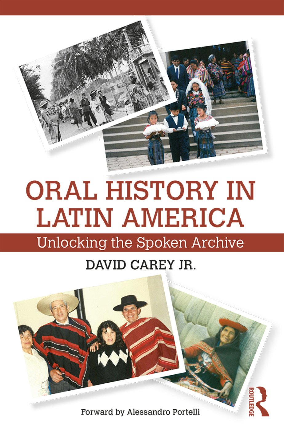 Oral History in Latin America: Unlocking the Spoken Archive book cover