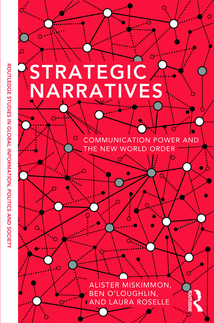 Strategic Narratives: Communication Power and the New World Order (Hardback) book cover