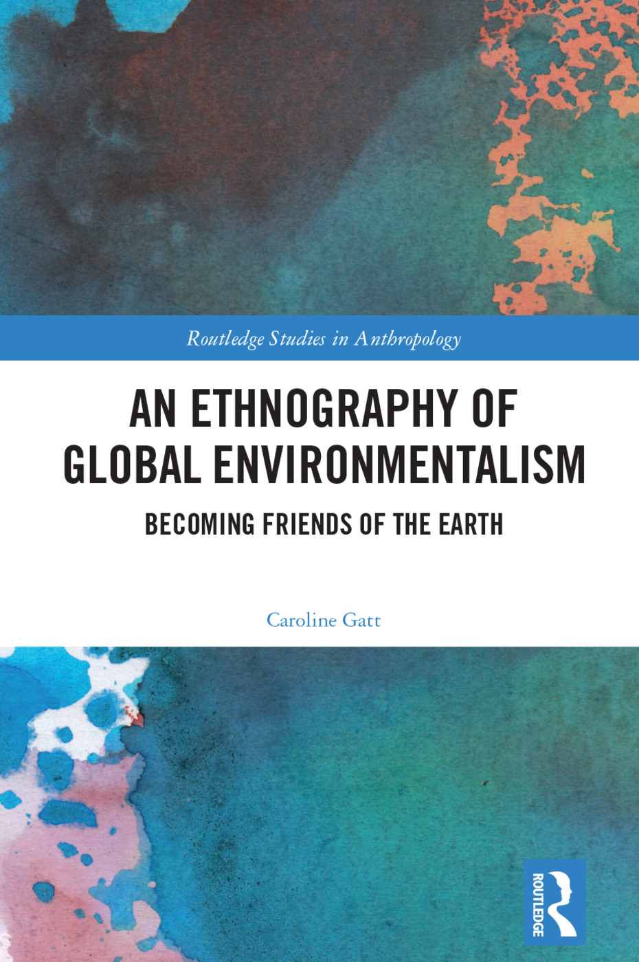 An Ethnography of Global Environmentalism: Becoming Friends of the Earth book cover