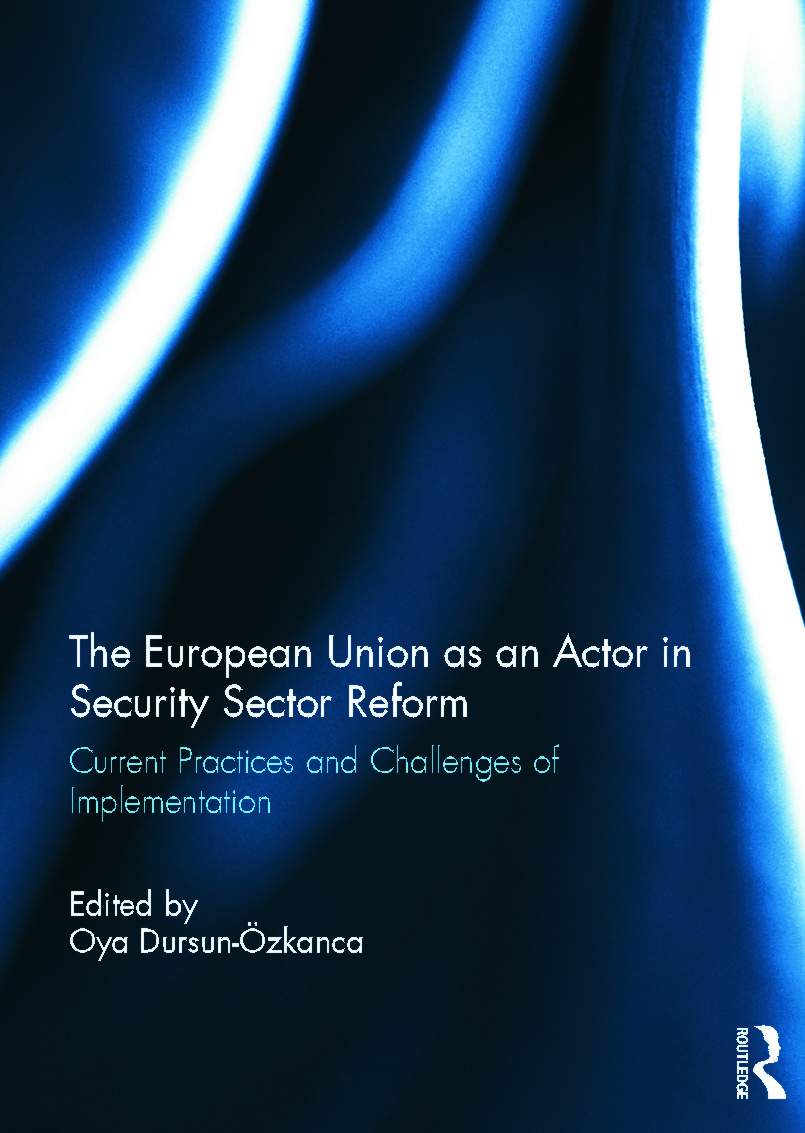 The European Union as an Actor in Security Sector Reform: Current Practices and Challenges of Implementation, 1st Edition (Hardback) book cover