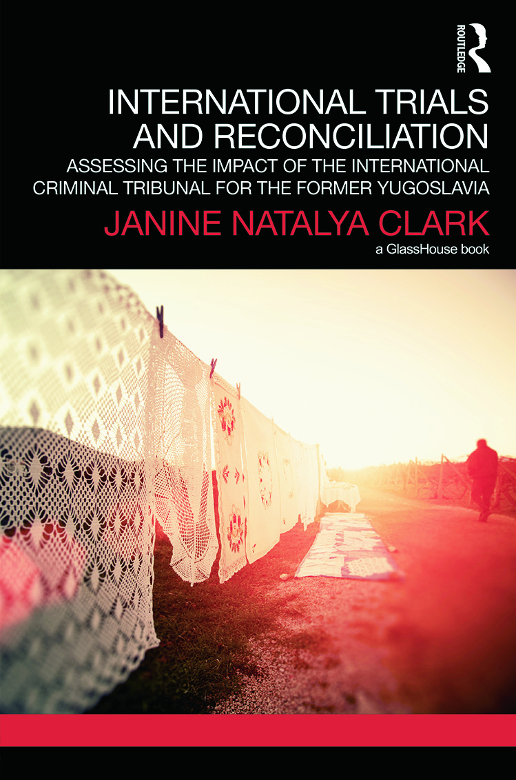 International Trials and Reconciliation: Assessing the Impact of the International Criminal Tribunal for the Former Yugoslavia book cover
