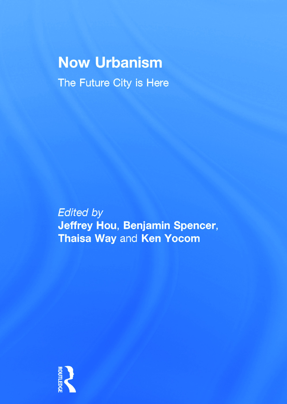 Now Urbanism: The Future City is Here book cover